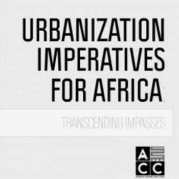 Urbanisation Imperatives for Africa: Transcending Policy Inertia