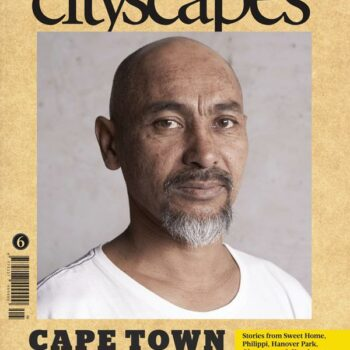Cityscapes #6: Cape Town: A City Desired