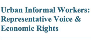 Urban Informal Workers: Representative Voice & Economic Rights