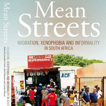 Mean Streets: Migration, Xenophobia and Informality in SA
