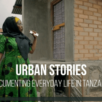 Urban Stories: Documenting Everyday Life in Tanzania