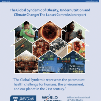 NEW REPORT: The Global Syndemic of Obesity, Undernutrition, and Climate Change: The Lancet Commission report