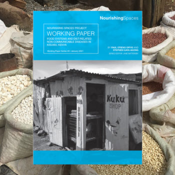Working paper: Food systems and diet-related non-communicable diseases in Kisumu, Kenya